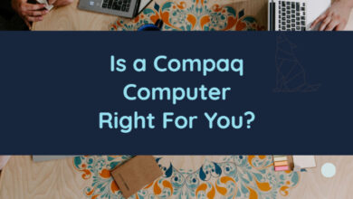 Is a Compaq Computer Right For You?