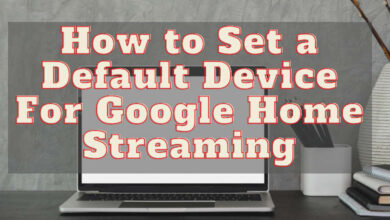 how to set a default device for google home streaming