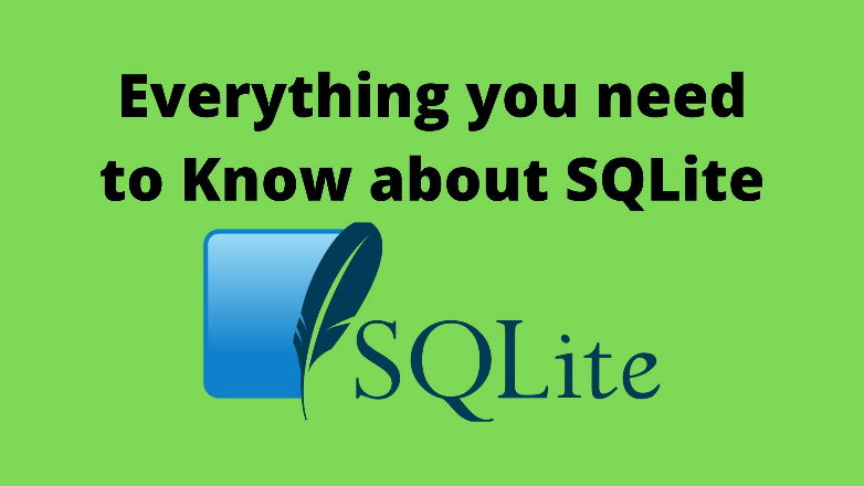 Everything you need to know about sqlite